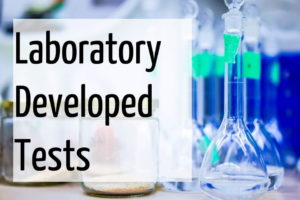 Laboratory Developed Tests